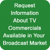 Request Information about TV Commercials Available in Your Broadcast Market